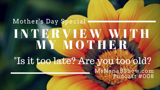 Mother's Day Special Podcast 008